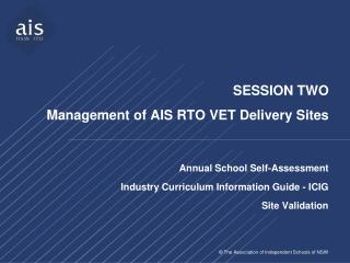 SESSION TWO Management  of AIS RTO VET Delivery Sites