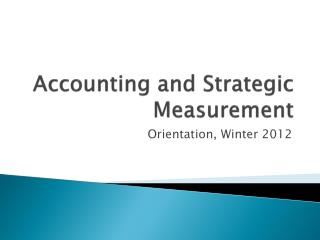 Accounting and Strategic Measurement
