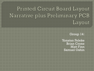 �Printed Circuit Board Layout Narrative plus Preliminary  PCB  Layout