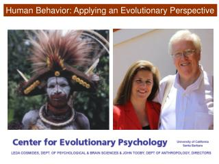 Human Behavior: Applying an Evolutionary Perspective