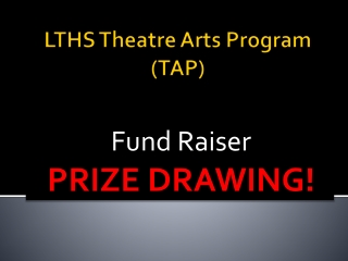 LTHS Theatre Arts Program  (TAP)