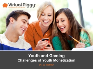 Youth and Gaming Challenges of Youth Monetization