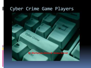 Cyber Crime Game Players