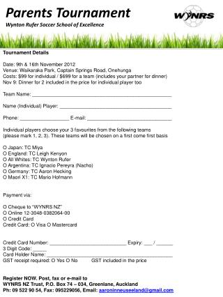 Tournament Details  Date :  9th  &  16th  November 2012 Venue:  Waikaraka  Park, Captain Springs Road,  Onehunga