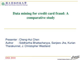 Data mining for credit card fraud: A comparative study