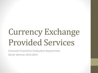 Currency Exchange Provided Services