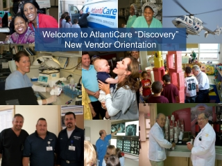 "Welcome to AtlantiCare ""Discovery ""  New Vendor Orientation"