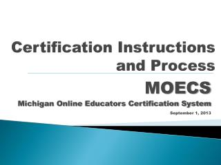Certification Instructions and Process