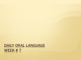 Daily Oral Language Week # 7