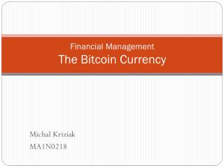 Financial Management The  Bitcoin  Currency