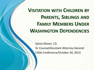 Visitation with Children by Parents, Siblings and Family Members Under Washington Dependencies