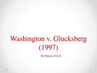 Washington v. Glucksberg (1997)