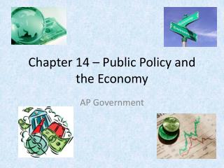 Chapter 14 – Public Policy and the Economy