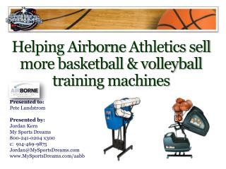 Helping Airborne  Athletics sell more basketball & volleyball training machines