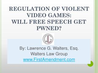 REGULATION OF VIOLENT VIDEO GAMES:  WILL FREE SPEECH GET PWNED?