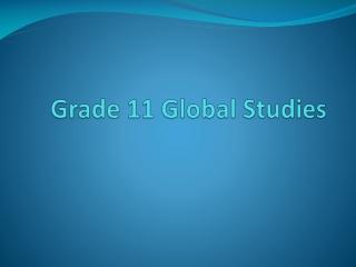Grade 11 Global Studies