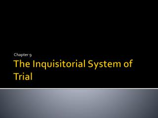 The Inquisitorial System of Trial