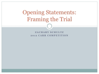 Opening Statements: Framing the Trial