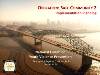 Operation: Safe Community 2  Implementation Planning
