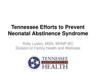 Tennessee Efforts to Prevent Neonatal Abstinence Syndrome