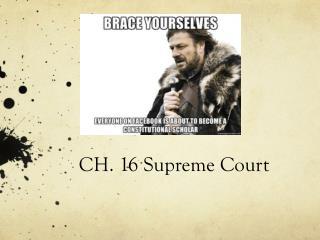 CH. 16 Supreme Court