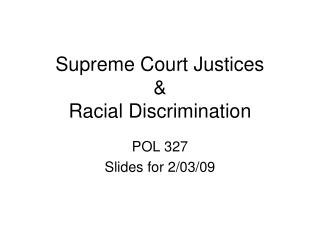 Supreme Court Justices & Racial Discrimination