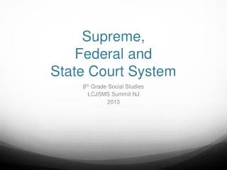 Supreme,  Federal and  State Court System