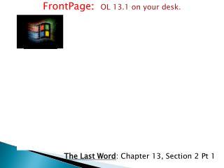 FrontPage : OL 13.1 on your desk.