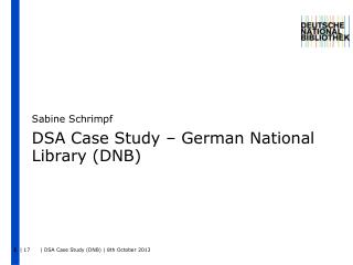 DSA Case Study – German National Library (DNB)