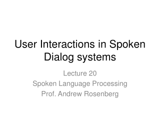 User Interactions in Spoken Dialog systems