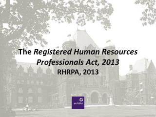 The  Registered Human Resources Professionals Act, 2013 RHRPA, 2013
