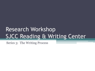 Research Workshop  SJCC Reading & Writing Center