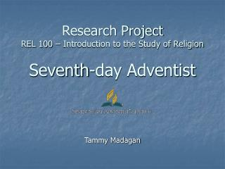 research project  rel 100   introduction to the study of religion  seventh-day adventist