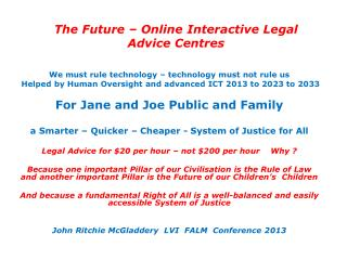 The Future �  Online  Interactive  Legal  Advice Centres