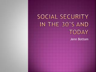 Social security in the 30's and today