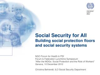 Social Security for All Building social protection  floors  and social  security systems