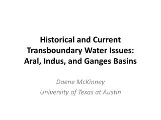 Historical and Current  Transboundary  Water  Issues: Aral, Indus, and Ganges Basins