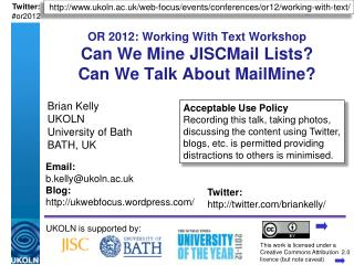 OR 2012: Working With Text Workshop Can We Mine JISCMail Lists?  Can We Talk About MailMine?