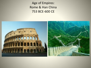 Age  of Empires:  Rome & Han China 753 BCE-600 CE