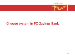 Cheque system in PO Savings Bank
