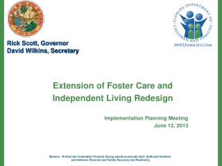 Extension of Foster Care and  Independent Living Redesign Implementation Planning Meeting June 12, 2013