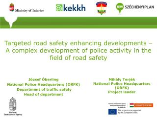 Targeted road safety enhancing developments – A complex development of police activity in the field of road safety