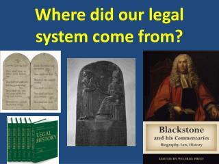 Where did our legal system come from?