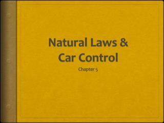 Natural Laws &  Car Control