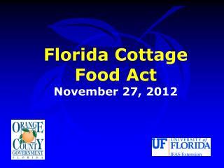 Florida Cottage Food Act November 27, 2012
