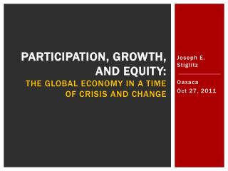 Participation, Growth, and Equity:  the  Global Economy in a Time of Crisis and  Change