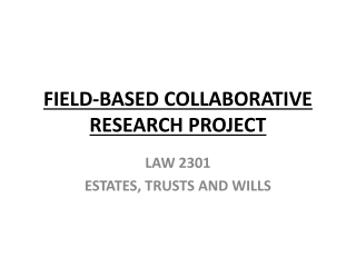 FIELD-BASED COLLABORATIVE  RESEARCH PROJECT