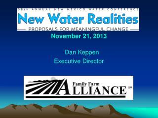 November 21, 2013 Dan Keppen Executive Director