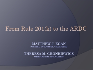 Matthew J. Egan Pretzel & Stouffer, CHARTERED Theresa M. Gronkiewicz American Bar Association