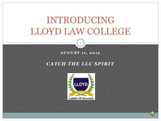 INTRODUCING LLOYD LAW COLLEGE
